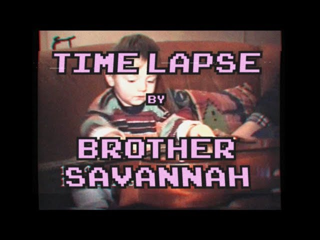 Brother Savannah – Time Lapse