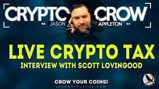 LIVE Interview Crypto Tax Expert- Scott Lovingood