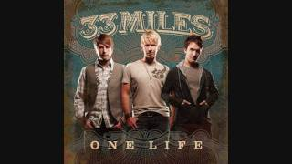 33 Miles - One Life To Love