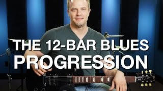 The 12 Bar Blues Progression - Blues Guitar Lesson #2