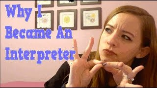 Why I Became An Interpreter
