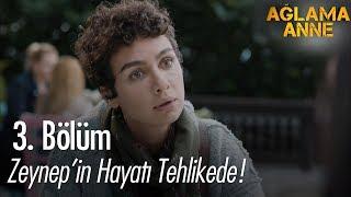 Zeynep'in Hayatı Tehlikede! - Ağlama Anne 3. Bölüm