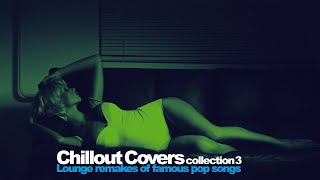 Top Lounge and Chillout Covers Collection Vol. 3