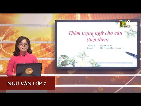 MÔN NGỮ VĂN - LỚP 7 | THÊM TRẠNG NGỮ CHO CÂU (TIẾT 2) | 9H15 NGÀY 01.04.2020 | HANOITV