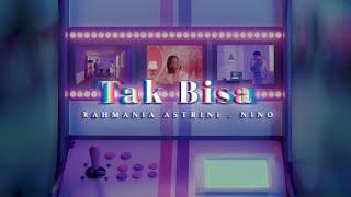 Download lagu Rahmania Astrini Nino Tak Bisa Mp3