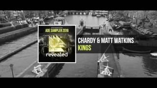 Chardy & Matt Watkins - Kings (ADE Sampler 2016 7/10) [OUT NOW!]