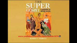 The Super Gospel, by Robert C Ferrell (ENTIRE BOOK -- Over 16 Hrs o_O  ENJOY!!!!!)