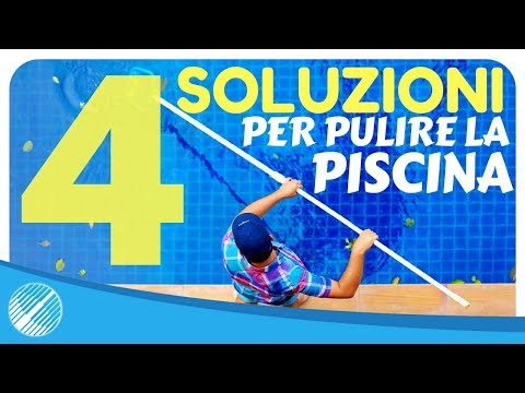 Come pulire la piscina: 4 efficaci soluzioni | BSVillageTV