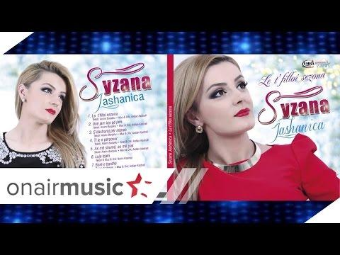 Syzana Jashanica - Une jam kjo qe jam