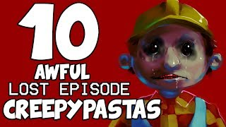 10 AWFUL LOST EPISODE CREEPYPASTAS (The Lost Episode Trilogy - Episode 1)