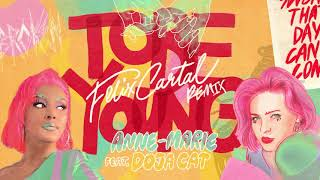 Anne-Marie - To Be Young (feat. Doja Cat) [Felix Cartal Remix]