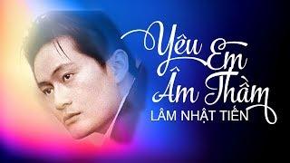 Yêu Em Âm Thầm   Lâm Nhật Tiến (Lyric Video)