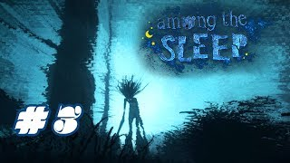 Among the Sleep — 3 серия — Страх без лица [1080p]