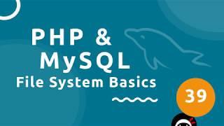 PHP Tutorial (& MySQL) #39 - File System (part 1)