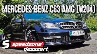 Speedzone Desszert: Mercedes-Benz C63 AMG (W204)