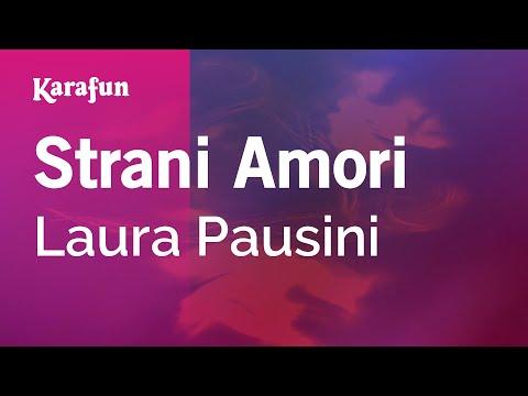 , title : 'Karaoke Strani Amori - Laura Pausini *'