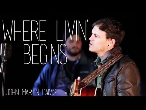 Where Livin' Begins - John Martin Davis Band (OFFICAL MUSIC VIDEO)