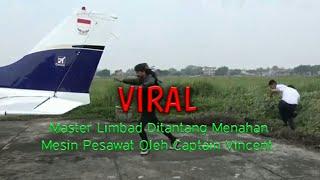 VIRAL.... Master Limbad DiTantang Menahan Mesin Pesawat  Oleh Captain Vincent