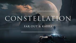 Far Out & KARRA - Constellation