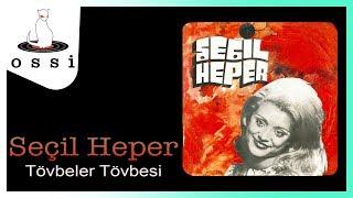Seçil Heper / Tövbeler Tövbesi