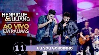 Eu Sou Gordinho - Henrique e Juliano (Vídeo do DVD)