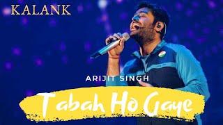 Tabaah Ho Gaye ( Male Version) | Arijit Singh | Pritam | Shreya Ghoshal |Varun Dhawan |Madhuri Dixit