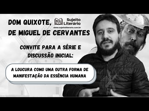 A loucura como manifestação da essência humana: uma introdução à Dom Quixote, de Miguel de Cervantes
