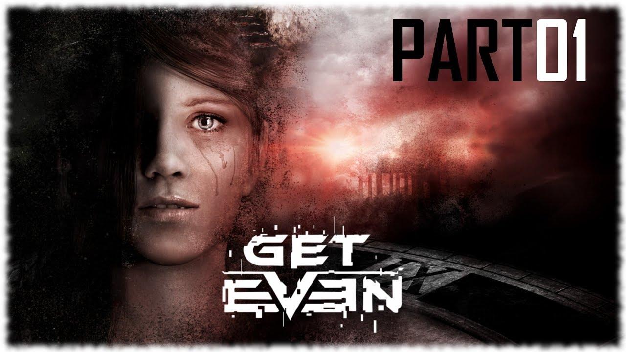 Get Even – Part 01: Um die Ecke