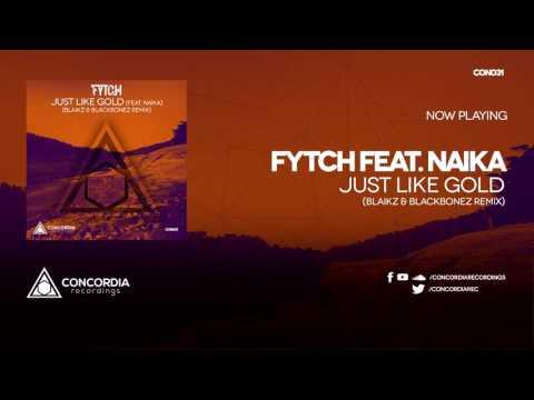 Fytch feat. Naika - Just Like Gold (Blaikz & BlackBonez Remix)