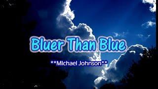 Bluer Than Blue - Michael Johnson (KARAOKE)