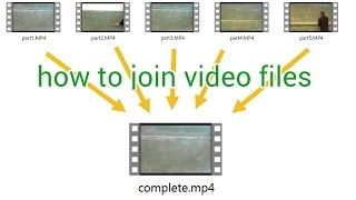 How to join multiple video files