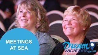 Meetings At Sea | Dream Vacations