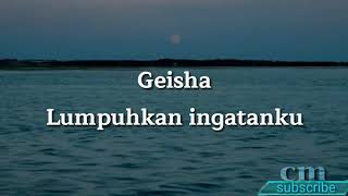 Geisha   Lumpuhkan Ingatanku
