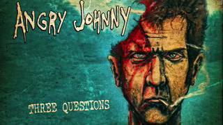 Angry Johnny And The Killbillies-Three Questions