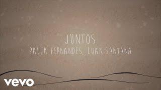 Paula Fernandes, Luan Santana   Juntos (Shallow Now)