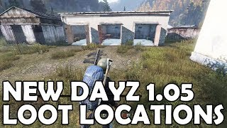 DayZ 1.05 New Looting Locations Guide