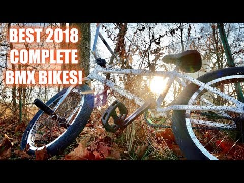 BEST COMPLETE BMX BIKES OF 2018!