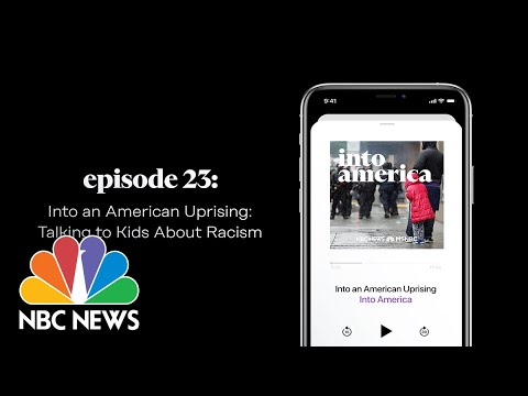 Talking to Kids About Racism | Into America Podcast – Ep. 23 | NBC News and MSNBC