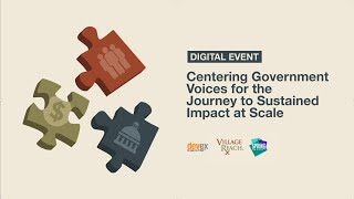 Centering Government Voices for the Journey to Sustained Impact at Scale