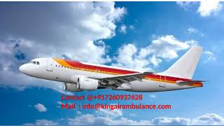 Hire King Air Ambulance Services in Bokaro and Dibrugarh