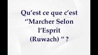 """Qu'est ce que c'est """"Marcher selon l'Esprit (Ruwach)"""" ?"""