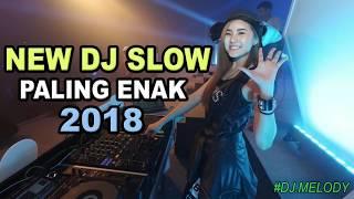 NEW DJ VIRAL MUSIKNYA ENAK BANGET BUAT SANTAI | DJ SLOW TIK TOK TERBARU 2018