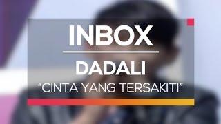 Dadali   Cinta Yang Tersakiti (Karnaval Inbox Kudus)