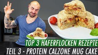 Top 3 Haferflocken Rezepte - Calzone Mugcake | 5min Pizza aus der Mikrowelle