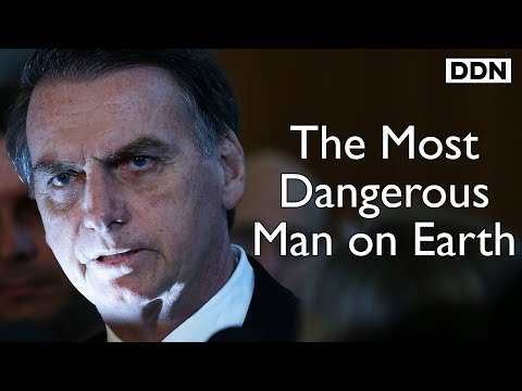 Bolsonaro & The Apocalypse: The Most Dangerous Man on Earth