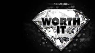 Yk Osiris   Worth It (1hour Version)