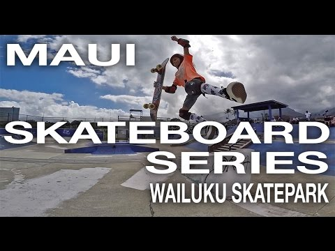 Maui Skateboard Series Wailuku Skatepark