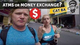 Where to EXCHANGE money in Vietnam   How to travel Vietnam Cat Ba  Hanoi
