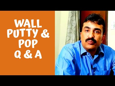 Wall putty and pop questions answered.