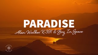 Alan Walker, K-391 & Boy In Space - Paradise (Lyrics)